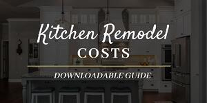 Kitchen Remodel Costs Downloadable Guide